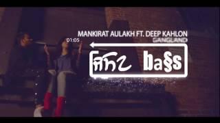 Gangland (bass boosted) | Mankirt Aulakh Feat Deep Kahlon | Latest Punjabi Song 2017 | Speed Records