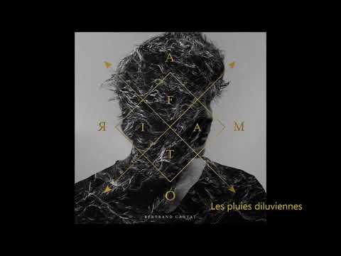 Bertrand Cantat  -  Les pluies diluviennes (Amor fati 2017)