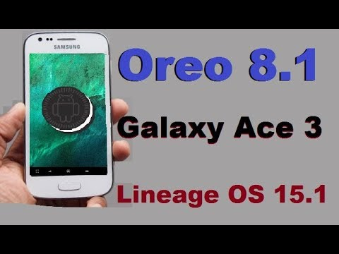 How to Update Android Oreo 8.1 in Samsung Galaxy Ace3(Lineage OS 15.1) Install and review