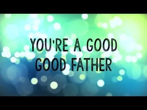 Good Good Father w/ Lyrics (Chris Tomlin)
