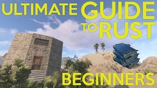 RUST: THE ULTIMATE STARTING GUIDE