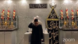 Al Asr - 7th Muharram 1442AH - Majlis by Moulana Sadiq Hasan Saheb & Nowha by Janab Ali Safdar Saheb