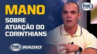 """""""ATUAÇÃO CONSTRANGEDORA"""": Mano soltou o verbo sobre atuação do Corinthians e """"promessa"""" de Carille"""