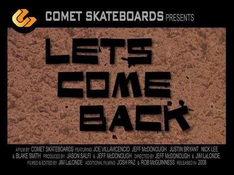 Comet Skateboards // LETS COME BACK (2008)