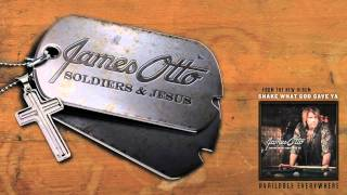 Watch James Otto Soldiers And Jesus video