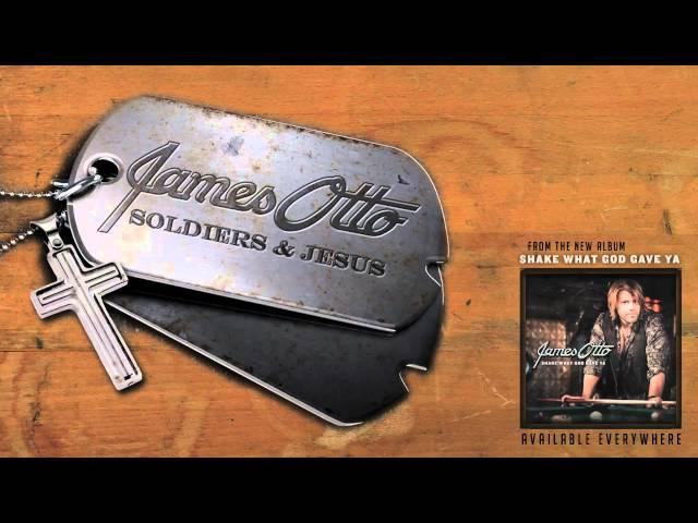 James Otto - Soldiers & Jesus