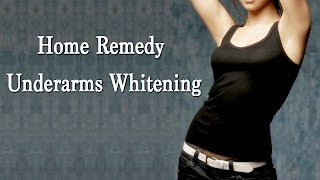 #BeautyTips: Home Remedy For Underarms Whitening