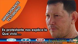 """Ex protestante explica lo que vivió en el """"culto"""" - P LUIS TORO"""