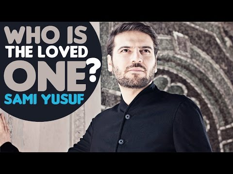 Sami Yusuf - Who Is The Loved One? video