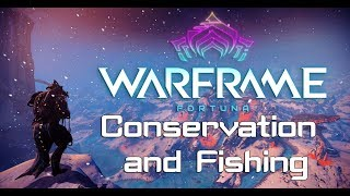 Warframe Fortuna - Conservation and Fishing