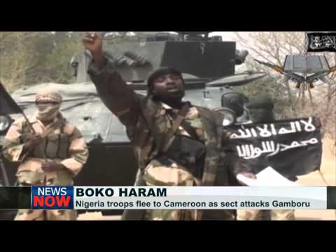 Nigerian troops flee to Cameroon as Boko Haram attacks Gamboru-Ngala