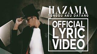 Hazama - Tunggu Aku Datang [Official Lyric Video]