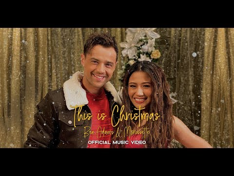 #thisischristmas Ben Adams and Morissette - This Is Christmas Official Music Video