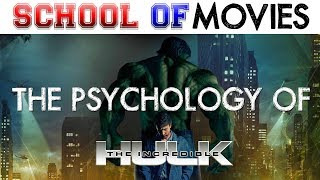 The Psychology of The Incredible Hulk