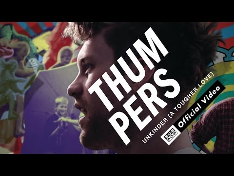 THUMPERS – Unkinder (A Tougher Love) [OFFICIAL VIDEO]