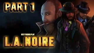 Super Best Friends Play L.A. Noire (Part 01)