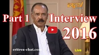 Interview with Eritrean President Isaias Afewerki Interview 2016 - Part 1