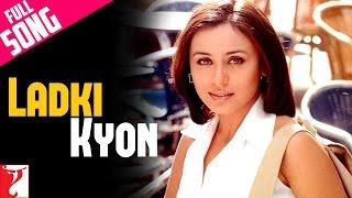 Ladki Kyon - Full Song | Hum Tum | Saif Ali Khan | Rani Mukerji