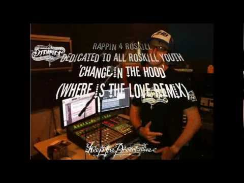 Rappin 4 Roskill - Change In The Hood (Where Is The Love Remix)