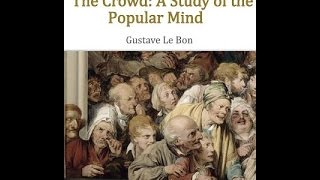 Gustave Le Bon :The Crowd (Book 1 of 3) Audio book