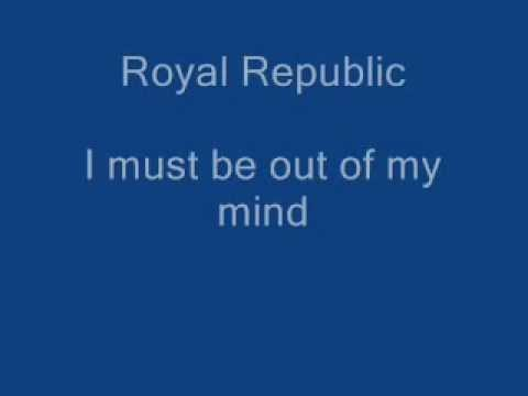 Royal Republic - I Must Be Out Of My Mind