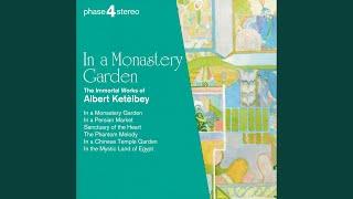 Ketelbey In A Monastery Garden