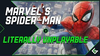 Spider-Man is LITERALLY UNPLAYABLE