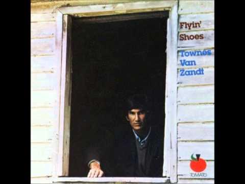 Townes Van Zandt - Flyin' Shoes [Full Album]