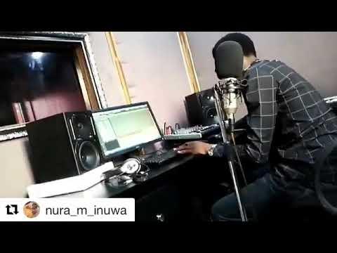 NURA M INUWA NEW SONG 2018 IN HIS NEW STUDIO