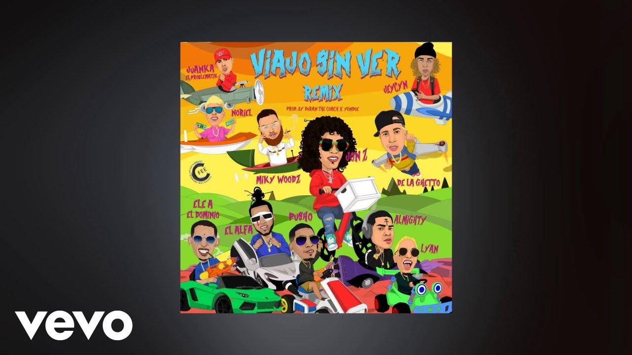 Viajo Sin Ver Remix ft. De La Ghetto, Almighty, Miky Woodz, El Alfa, Noriel, El Domino,...