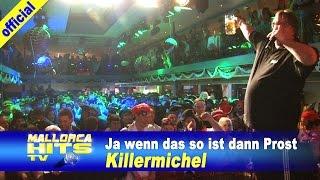 Killermichel - Ja wenn das so ist dann Prost - Mallorca Party Hits