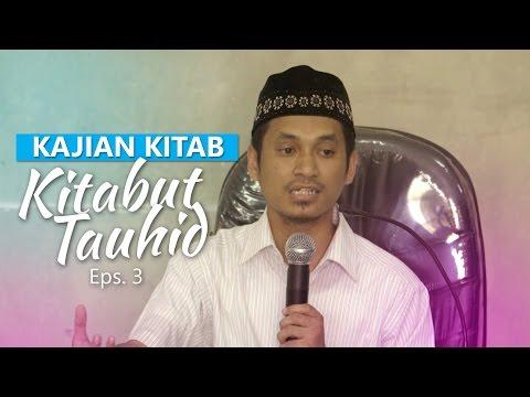 Kajian Rutin: Kitab Tauhid 3 - Ustadz Muhammad Abduh Tuasikal, M.Sc
