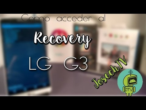 Como acceder a nuestro Recovery en LG G3/ Boot Recovery LG G3