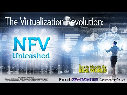The Virtualization Revolution: NFV Unleashed - Network of the Future Documentary, Part 6