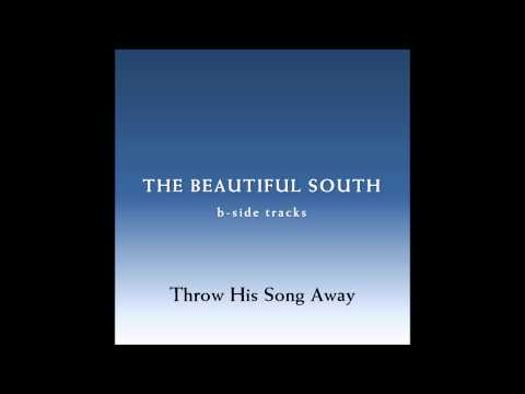Beautiful South - Throw His Song Away