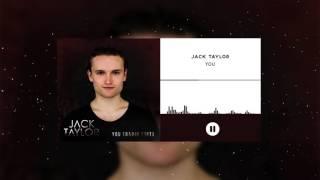 "Jack Taylor - ""You"" (Martin Garrix Remix)"