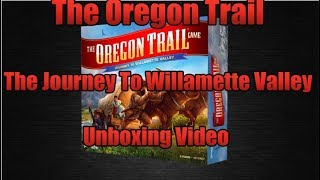The Oregon Trail: Journey To Willamette Valley Unboxing