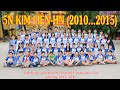 5N Kim Liên: Lớp chúng mình ngày ấy! (Niên khóa: 2010 - 2015)
