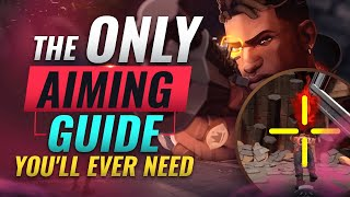 The ONLY Aiming Guide You'll EVER NEED - Valorant