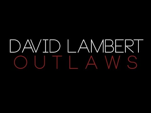 David Lambert - Outlaws (lyric Video) video