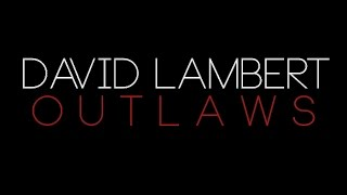 David Lambert - Outlaws (Lyric Video)