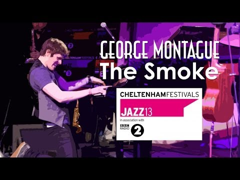 George Montague - The Smoke (Live)