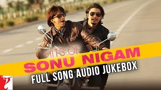 Hits of Sonu Nigam | Full Songs | Audio Jukebox