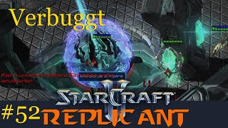 Verbuggt  - Starcraft 2: Replicant Custom Kampagne #52 [Deutsch | German]
