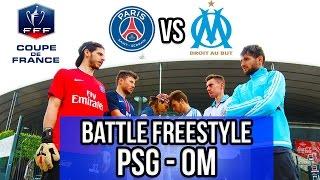 PSG OM Battle Freestyle FINALE COUPE DE FRANCE VideoMp4Mp3.Com