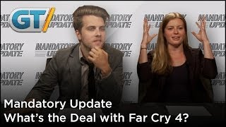 Mandatory Update - What's the Deal with Far Cry 4?