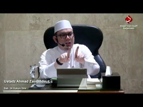 Bab. 24 Hukum Sihir #4 - Ustadz Ahmad Zainuddin, Lc
