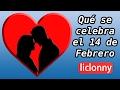 ¿Qué se celebra el 14 de Febrero?. Teorías y Costumbres del día de San Valentín. liclonny MP3