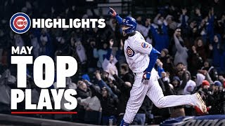 Cubs Top Plays in May