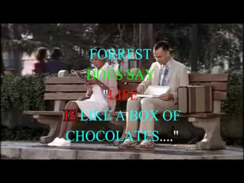 "Forrest Gump does say ""life IS like a box of chocolates"""